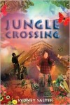 Jungle Crossing by Sydney Salter (ARC)