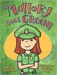 Mallory Goes Green by Laurie Friedman (hardcover)