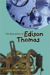 The Reinvention of Edison Thomas by Jacqueline Houtman (ARC)