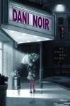 Dani Noir by Nova Ren Suma (hardcover)