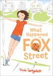 What Happened on Fox Street by Tricia Springstubb (ARC)