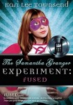 The Samantha Granger Experiment: Fused by Kari Lee Townsend