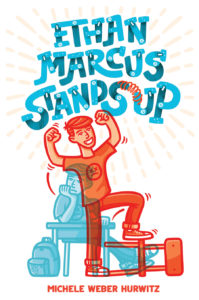 Book jacket for Michele Weber Hurwitz's Ethan Marcus Stands Up